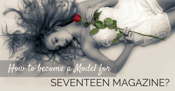 become model for seventeen magazine