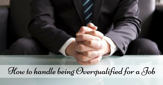 being overqualified for job