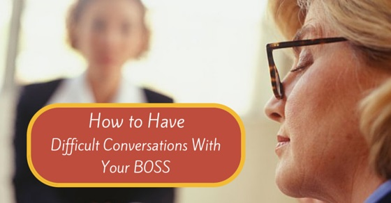 difficult conversations with your boss