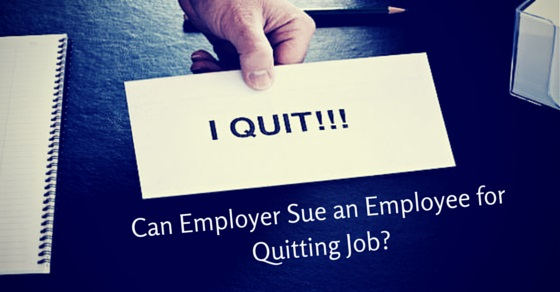 employer sue for quitting