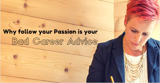 follow your passion bad advice