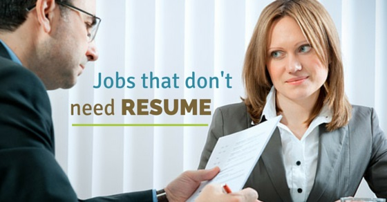 jobs don't need resume
