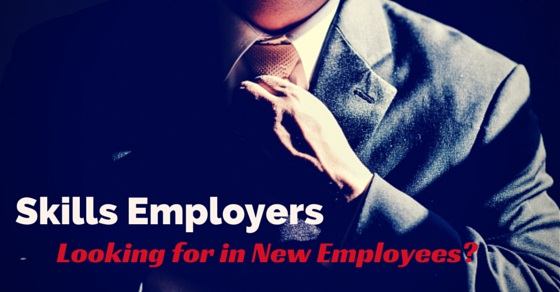 skills employers looking new employees