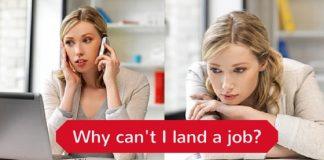 why cant i land job