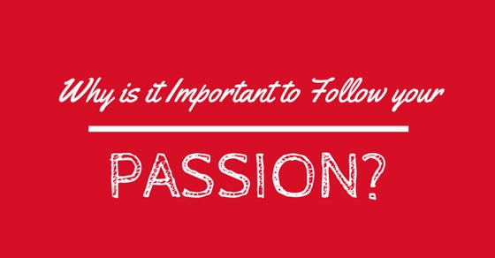 why important to follow passion