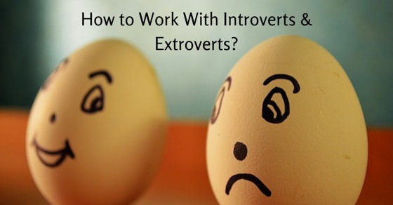 working with introverts and extroverts