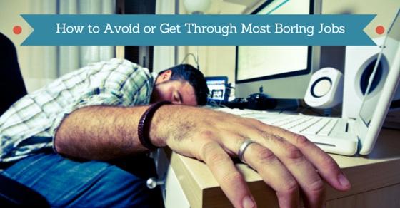 Avoid Most Boring Jobs