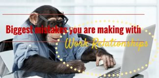 Biggest Work Relationship Mistakes