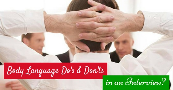 Body Language dos don'ts interviews