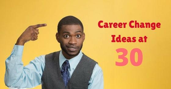 Career Change Ideas 30