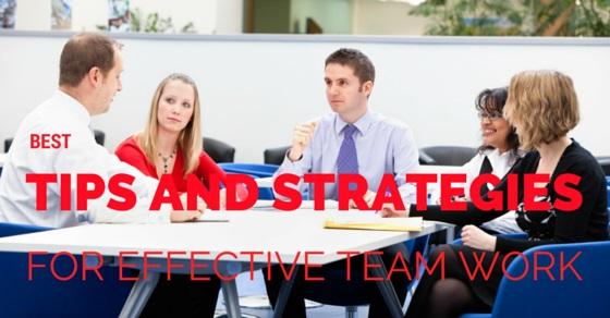 Effective Team Work Tips Strategies
