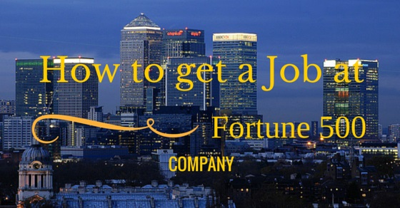 Get Job at Fortune 500