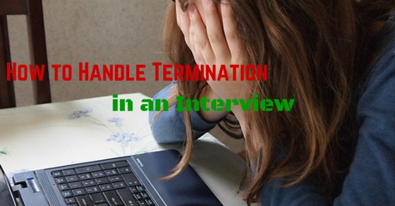 Handle Termination in Interview