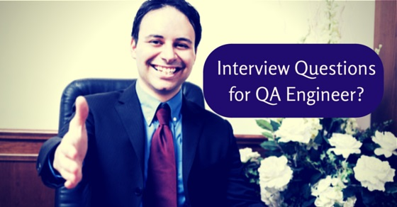 Interview Questions for QA Engineer