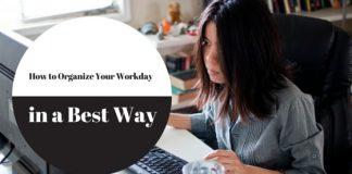 Organize Workday Best Way