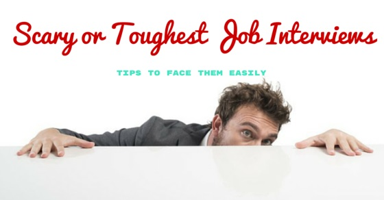 Scary or Toughest Job Interviews