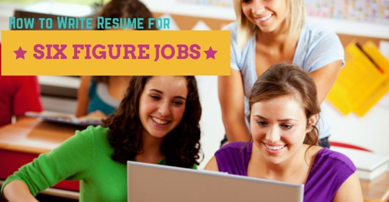 Six Figure Jobs Resume