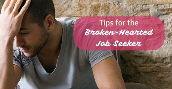 broken-hearted job seeker tips