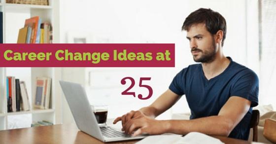 career change ideas 25