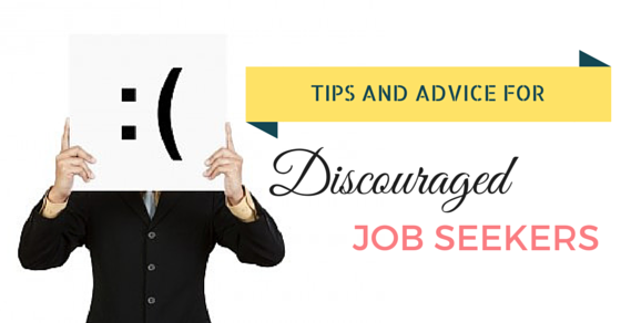 discouraged job seekers tips