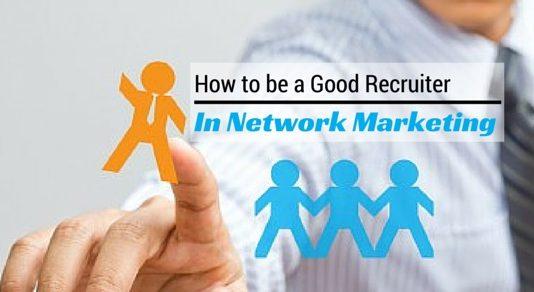 good recruiter in network marketing