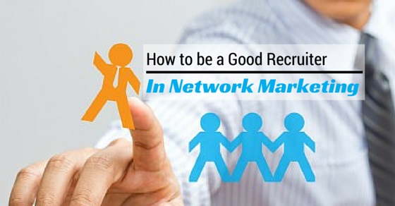 good recruiter in network marketing