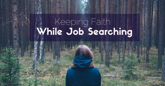 keeping faith job searching