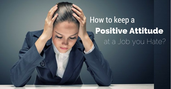 positive attitude at job hate