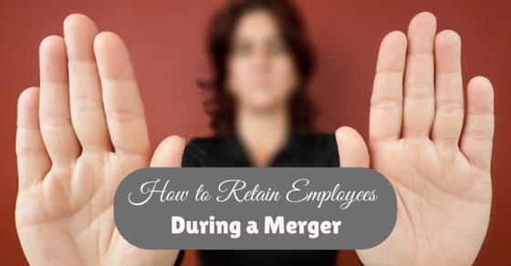 retain employees during merger