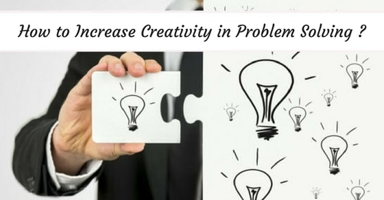 How to Increase Creativity in Problem Solving