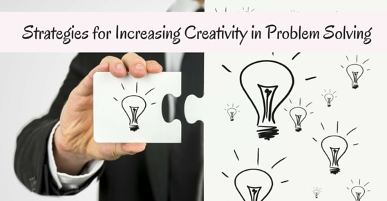 Increasing Creativity in Problem Solving
