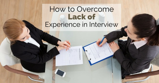 Lack of Job Experience Interview