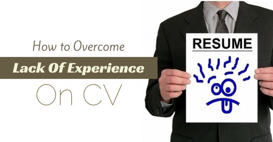Overcome Lack of Experience on CV
