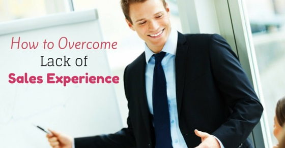 Overcome Lack of Sales Experience