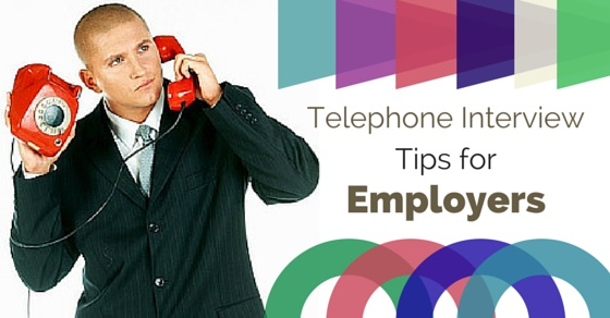 Telephone Interview Tips Employers