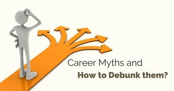 career myths debunk them