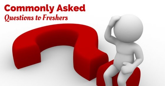 commonly asked questions freshers