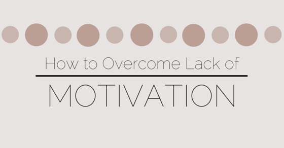 how overcome lack of motivation