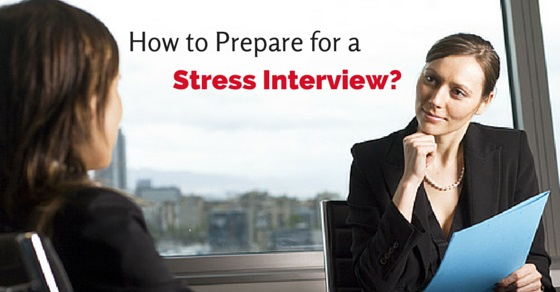 how prepare for stress interview