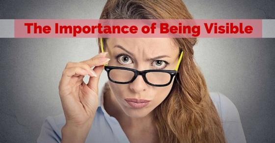 being seen or being visible importance