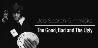 job search gimmicks good