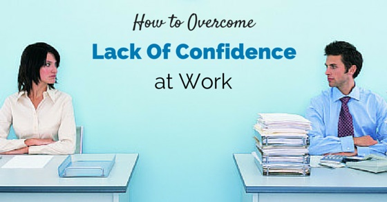 overcome lack of confidence work