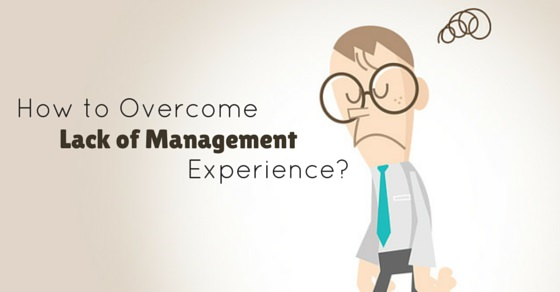 overcome lack of management experience