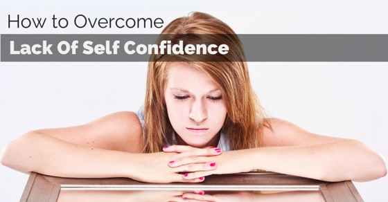 overcome lack of self confidence