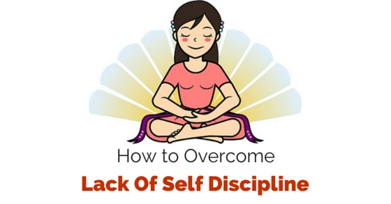 overcome lack of self discipline