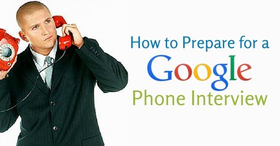 prepare google phone interview