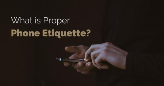 what is proper phone etiquette