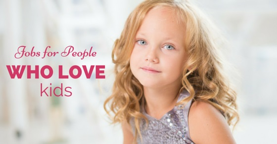 Jobs for People Love Kids