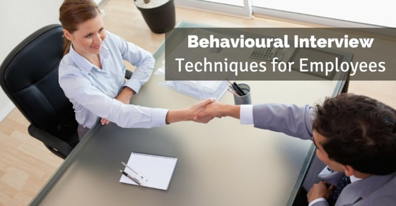 behavioural interview techniques employees