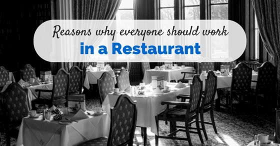 everyone should work in restaurant